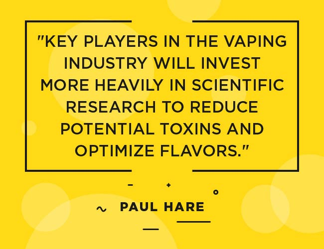 "Paul Hare, Innokin: ""Key players in the vaping industry will invest more heavily in scientific research to reduce potential toxins and optimize flavours."""" width=""650"" height=""500"" srcset=""https://www.ecigarettedirect.co.uk/ashtray-blog/wp-content/uploads/2018/12/2019-Predictions-Quotes-Paul-Hare-01.jpg 650w, https://www.ecigarettedirect.co.uk/ashtray-blog/wp-content/uploads/2018/12/2019-Predictions-Quotes-Paul-Hare-01-300x231.jpg 300w"" sizes=""(max-width: 650px) 100vw, 650px"