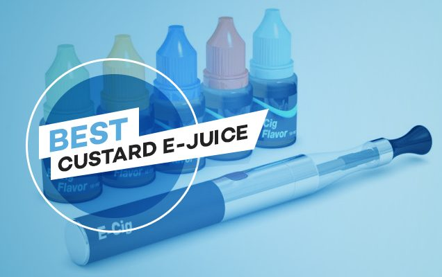 Meilleur Custard E-Juice Flavours