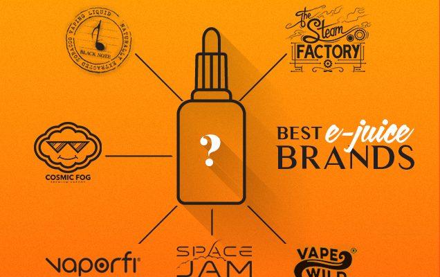 Meilleures marques de jus électronique, jus de jus Vape et E-Liquide